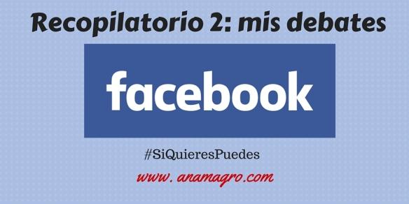 Recopilatorio 2- mis debates en Facebook