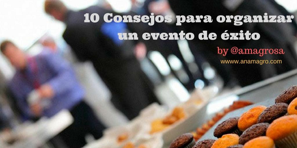 10 Consejos para organizar un evento de éxito