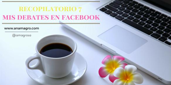 recopilatorio-7mis-debates-en-facebook