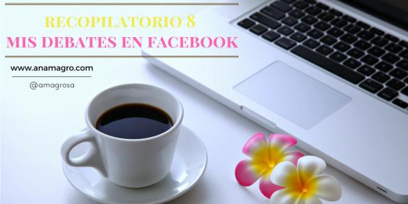 recopilatorio 8mis debates en facebook
